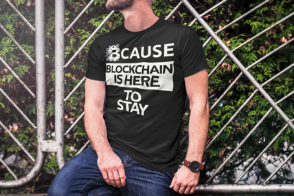 Blockchain Technology Is Here To Stay Crypto Unisex T-Shirt