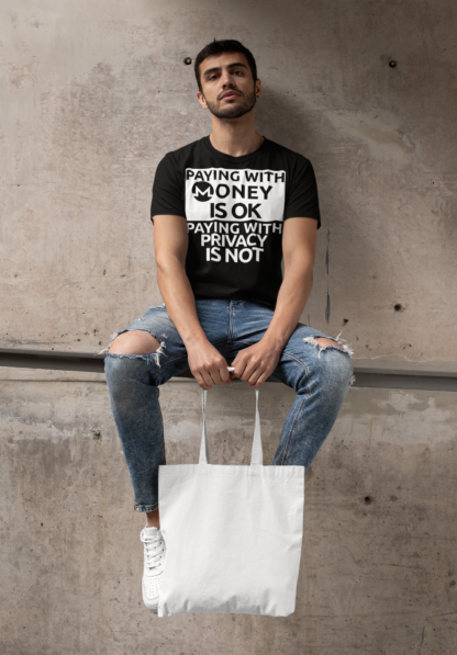 Paying With Monero Cryptocurrency Is Okay Unisex T-Shirt