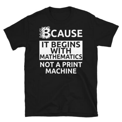 Crypto Currency Begins With Maths Unisex T-Shirt
