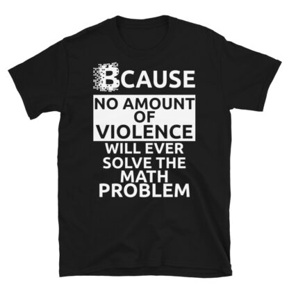 No Violence Will Ever Solve The Cryptography Unisex Maths T-Shirt