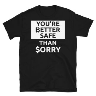Better Safe And HODL Bitcoin Cryptocurrency Unisex T-Shirt