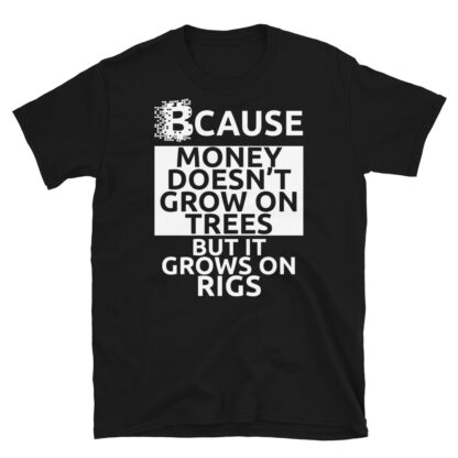 Money Grows On Rigs Cryptocurrency Miner Unisex T-Shirt