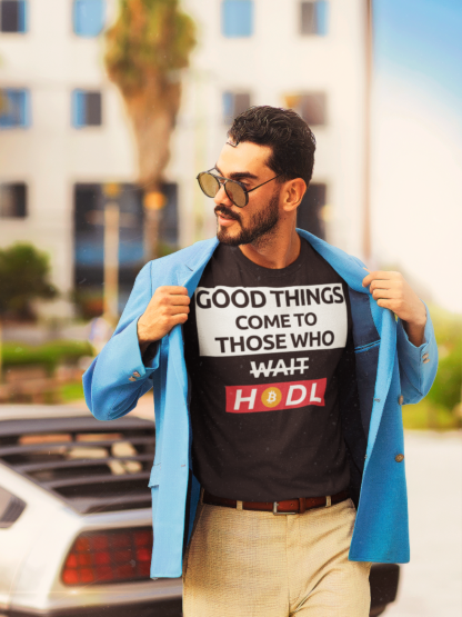 Good Things Come HODL Bitcoin Unisex T-Shirt