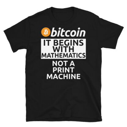 Bitcoin Crypto Currency Begins With Maths Unisex T-Shirt