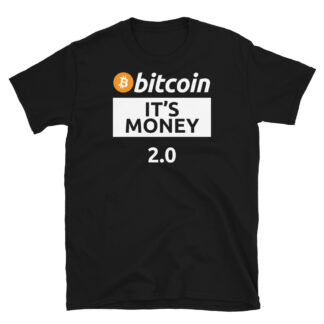 Bitcoin Crypto Currency Is Money 2.0 Unisex T-Shirt